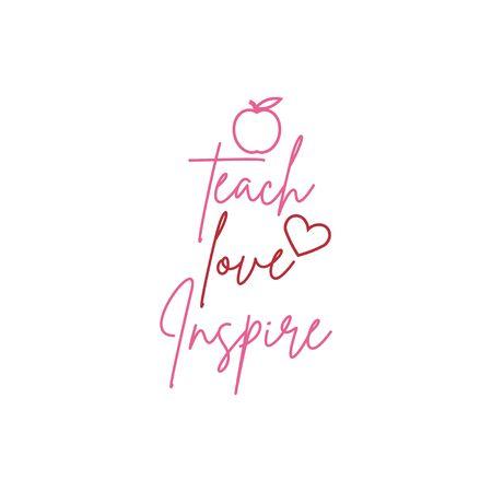 Teacher quote lettering typography. Teach love inspire Vector Illustration