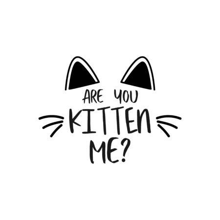 Cat quote lettering typography. Are you kitten me Vectores