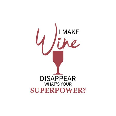 Wine quote lettering typography. I make wine disappear what is your superpower Ilustração
