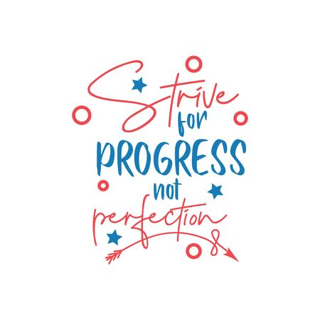 Motivational quote lettering typography. Strive for progress not perfection Vectores