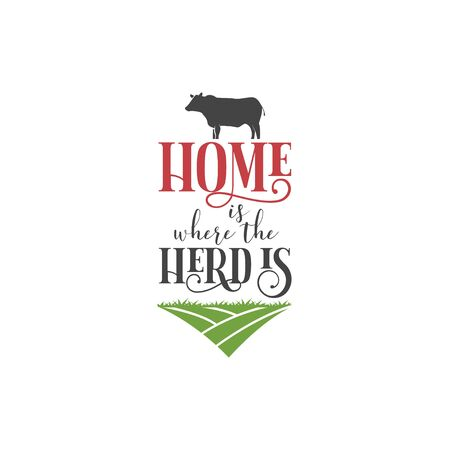 Farm quote lettering typography. Home is where the herd is