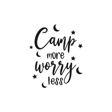 Camp quote lettering typography. Camp more worry less