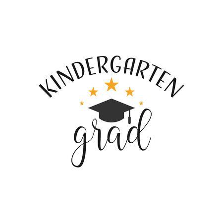 Graduation quote lettering typography. Kindergarten graduate  イラスト・ベクター素材
