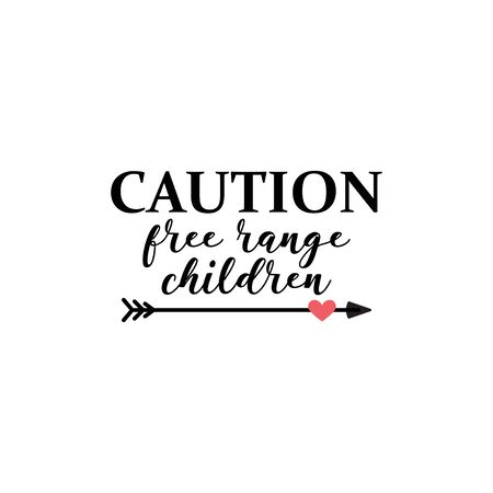 Children quote lettering typography. Caution free range children 일러스트