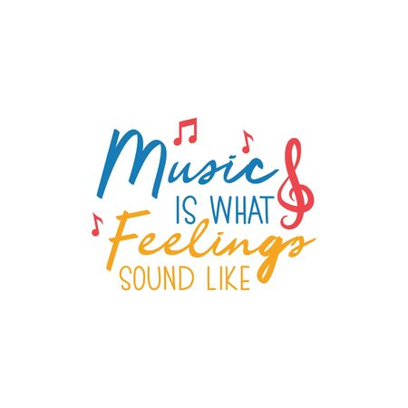 Music quote lettering typography. Music is what feelings sound like
