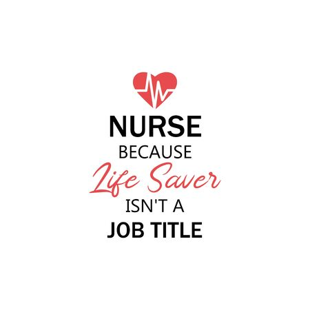 Nurse lettering quote typography. Nurse because life saver isnt a job title 写真素材 - 146047031