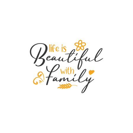 Family quote lettering typography. Life is beautiful with family