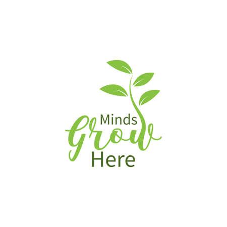 Minds grow here. School quote lettering typography Ilustração
