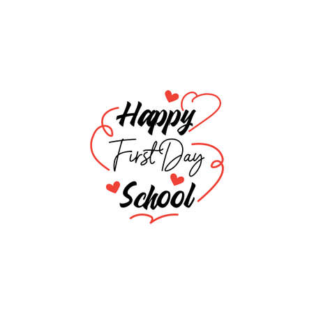 Happy first day. School quote lettering typography