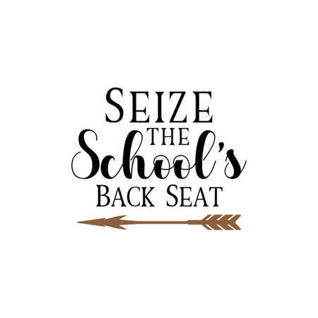 Seize the school's back seat. quote lettering typography