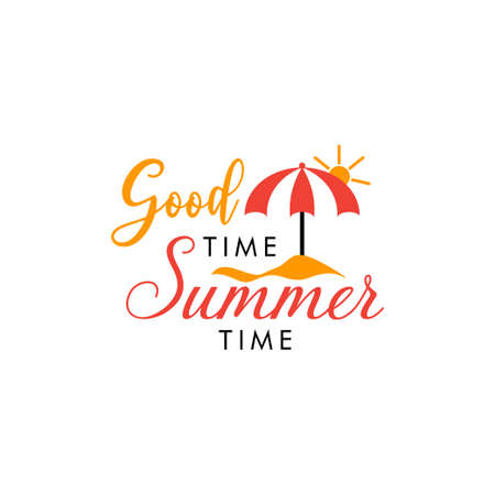 Good time summer time. quote lettering typograhpy