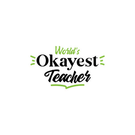 Worlds okayest teacher. School quote lettering typography Ilustracja