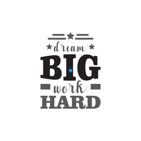 Dream big work hard motivational quote typography