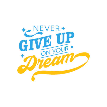 Never give up on your dream motivational quote typography