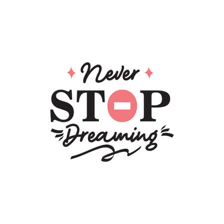 Never stop dreaming motivational quote typography design