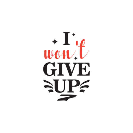 I wont give up motivational quote typography