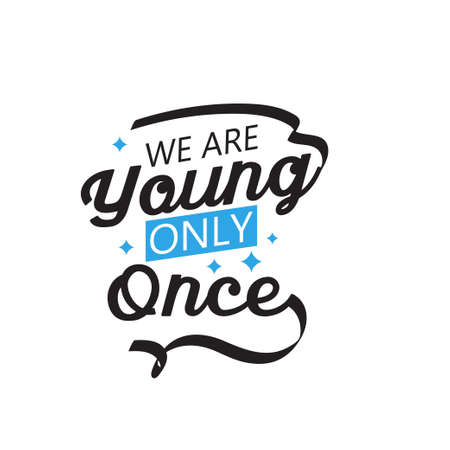 We are young only once motivational quote typography Illustration