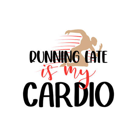 Running late is my cardio gym lettering quote
