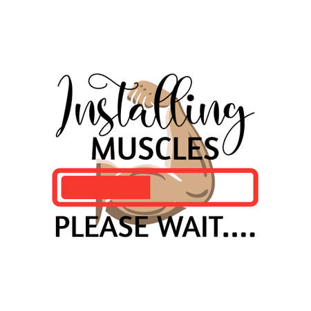 Installing muscles please wait gym lettering quote