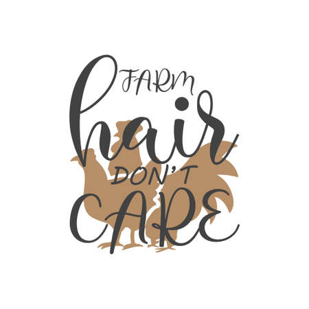 Farm hair dont care quote lettering typography