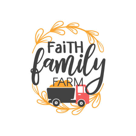 Faith family farm quote lettering typography illustration