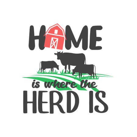 Home is where the herd is quote lettering typography