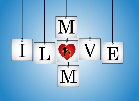replaced: Concept Illustration of I Love Mother (Mom) - I Love mom letters each on a hanging white board with letter O Replaced with red heart with a Blue background