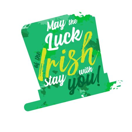 may the luck of the irish stay with you. irish phrase inside a hat figure