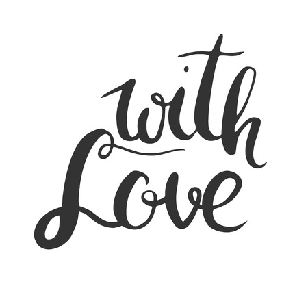 With love. Hand drawn vector lettering isolated on white. Illustration