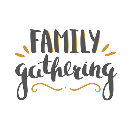 Family gathering lettering isolated on white