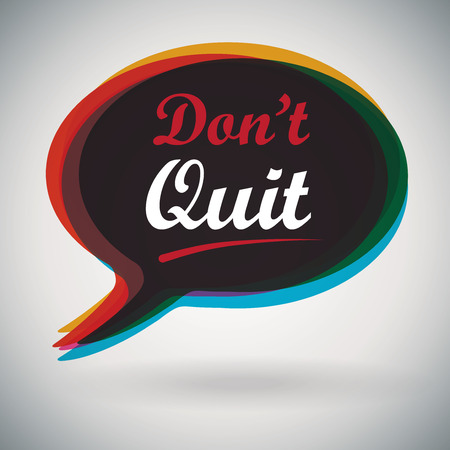 quit: Speech Bubble - Dont Quit