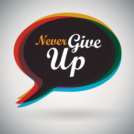 never: Speech Bubble - Never Give Up