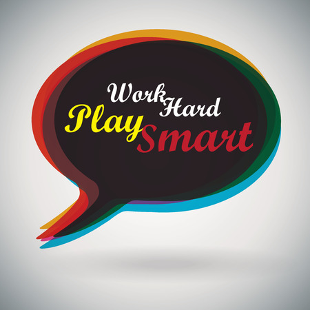 Speech Bubble - Work Hard Play Smart Vector
