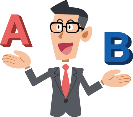 Businessmen who wear glasses that compares A and B and selects A