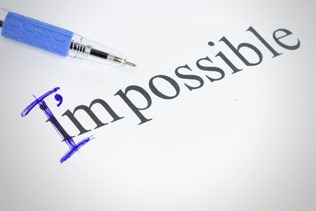 Change the word impossible to I am possible you can change by yourself