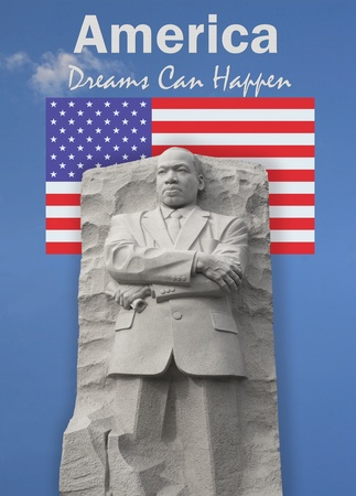luther: Frontal view of King Memorial. Layered background of blue sky,an american flag,and at the top the words America,dreams can happen.