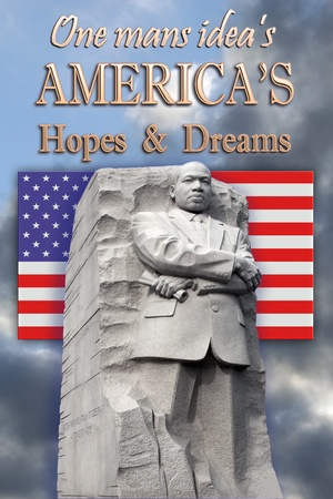 martin: Mostly front and partial right side view of King Memorial done poster style  American flag at photo center One mans idea s americas hopes and dreams above
