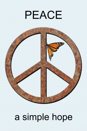 Rusted metal peace symbol with monarch butterfly attached and the words Peace a Simple Hope.