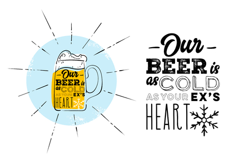 Our Beer is as Cold as Your Ex's Heart. Marketing Humor, Joke about Cold Beer. Glass of Beer with Splash and Rays on the Background. Hand Drawn Illustration for Bar or Pub Menu.