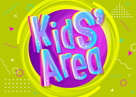 Kids' Area Vector Illustration in Funny Cartoon Style. Illustration for Children's Playroom Decoration. Funny Sign for Kids Game Room. Green Background with Childish Geometric Pattern.