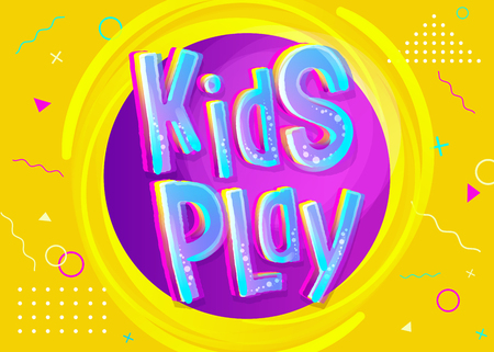 Kids Play Vector Illustration in Cartoon Style. Bright and Colorful Illustration for Childrens Playroom Decoration. Funny Sign for Kids Game Room. Yellow Background with Childish Geometric Pattern.
