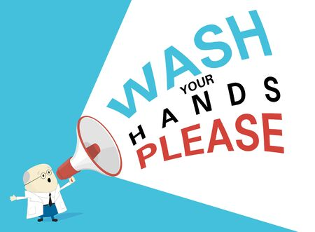 vector illustration of scientist or doctor in white coat shouting through megaphone the quote: Wash your hands please. Coronavirus quarantine motivational phase. Protection campaign from COVID-19 pandemic
