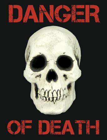 mortal danger: Human skull and Danger of death concept
