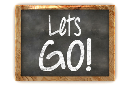 lets: A Colourful 3d Rendered Blackboard showing the Inspirational Message Lets GO! Stock Photo