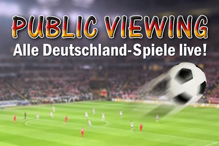 Public Viewing at the Football Cup 2018, german text alle Deutschland-Spiele live