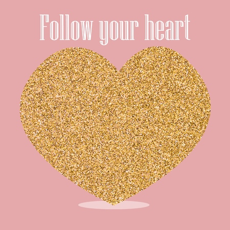 Follow your heart vector illustration with inscription, heart of sequins. sequins, vector illustration, the theme of romance, Valentines day, Gold Glitter Heart
