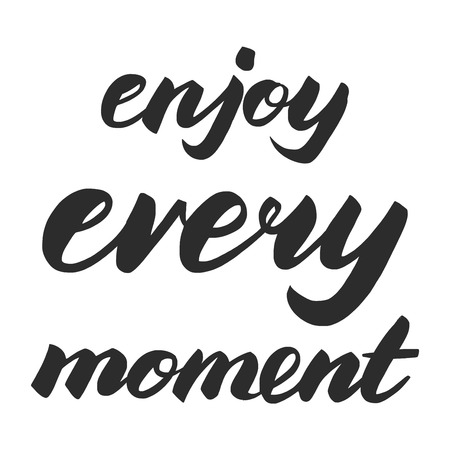 every: Vector poster with quote Enjoy every moment Stock Photo