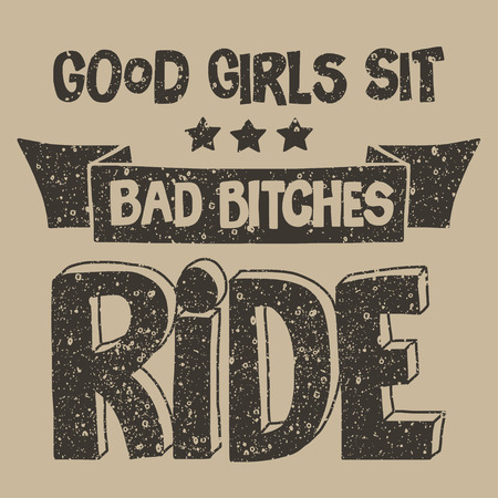 black bitch: Vector image with motorcycle Biker quote. Good girls sit, bad bitches ride Stock Photo
