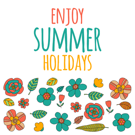 enjoy: Enjoy summer holidays quote with doodle flowers Hand drawn image