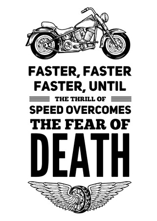 thrill: Faster, faster, faster, until the thrill of speed overcomes the fear of death